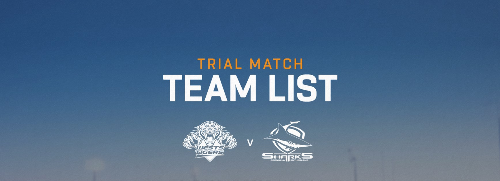 Team Announcement: Wests Tigers vs. Cronulla Sharks Trial