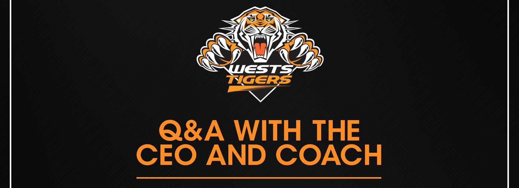 Take part in Wests Tigers Coach and CEO Q&A!
