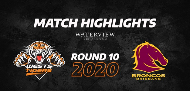 2020 Match Highlights: Rd.10, Wests Tigers vs. Broncos