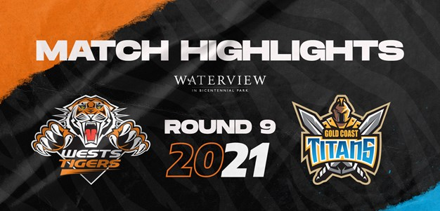 2021 Match Highlights: Rd.9, Wests Tigers vs. Titans
