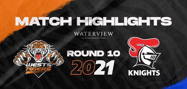 2021 Match Highlights: Rd.10, Wests Tigers vs. Knights